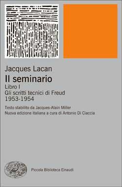Gli scritti tecnici di Freud, Seminario di Jacques Lacan, note di Maria Vittoria Lodovichi