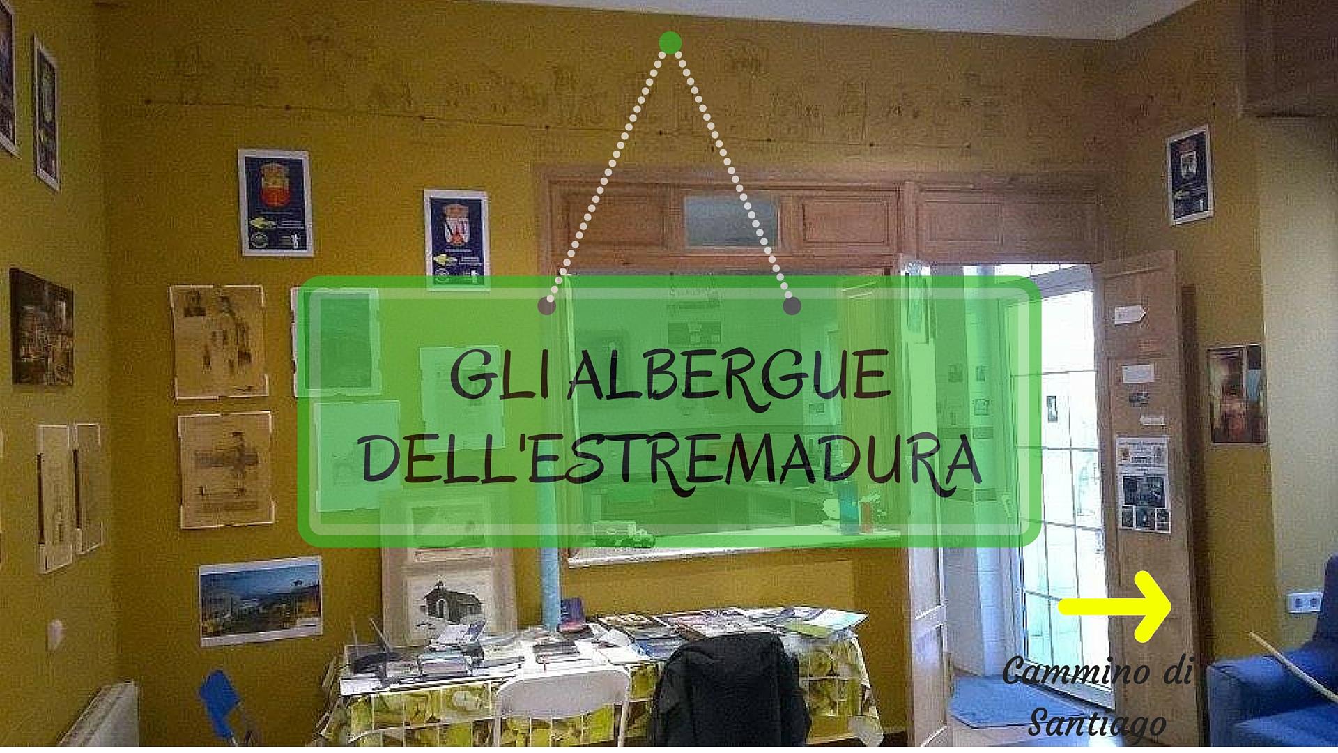 CAMMINO DI SANTIAGO: GLI ALBERGUE DELL'ESTREMADURA