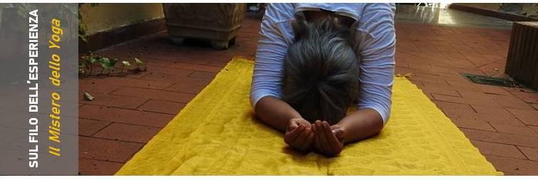 Il Mistero dello Yoga: il valore-assoluto del richiamo interiore.