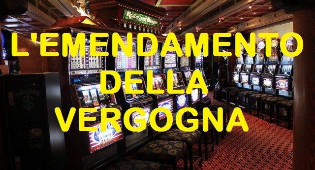 L'EMENDAMENTO DELLA VERGOGNA - In un bliz notturno la maggioranza ha affossato un emendamento del M5s contro il gioco d'azzardo... Una maggioranza amica delle lobby e contro la Gente!
