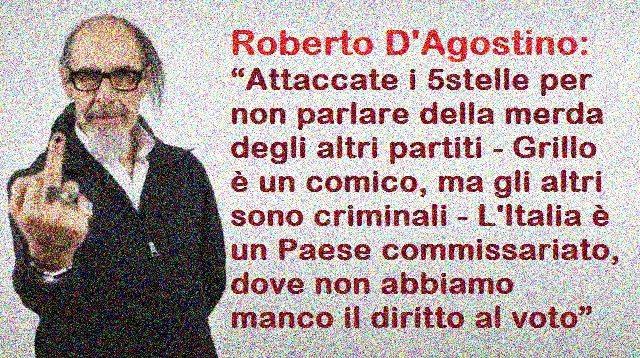 """Roberto D'Agostino: """"Attaccate i 5stelle per non parlare della merda degli altri partiti – Grillo è un comico, ma gli altri sono criminali – L'Italia è un Paese commissariato, dove non abbiamo manco il diritto al voto"""""""