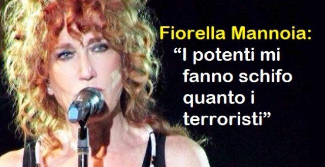 """Fiorella Mannoia: """"I potenti mi fanno schifo quanto i terroristi"""""""
