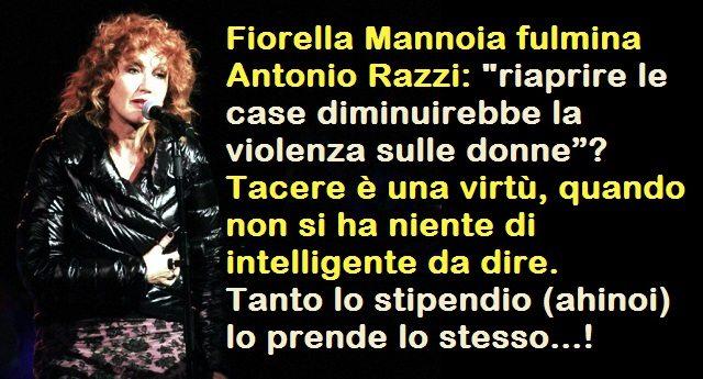 """Fiorella Mannoia fulmina Antonio Razzi: """"riaprire le case diminuirebbe la violenza sulle donne""""? Tacere è una virtù, quando non si ha niente di intelligente da dire. Tanto lo stipendio (ahinoi) lo prende lo stesso...!"""
