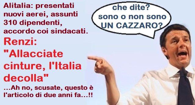 """Alitalia: presentati nuovi aerei, assunti 310 dipendenti, accordo coi sindacati. Renzi: """"Allacciate cinture, l'Italia decolla"""" ...Ah no, scusate, questo è l'articolo di due anni fa...!!"""