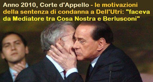 """Berlusconi in campo per Dell'Utri: """"Un italiano modello in carcere"""" - Perchè un vero Italiano, un Italiano modello deve essere mafioso e delinquente!"""