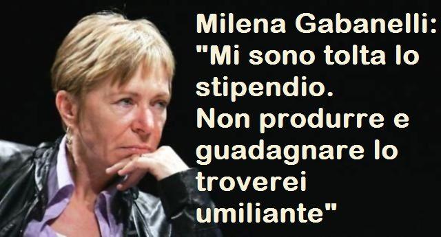 """Milena Gabanelli: """"Mi sono tolta lo stipendio. Non produrre e guadagnare lo troverei umiliante"""" - Ma com'è che non in Parlamento non riusciamo a mandare gente così...?"""