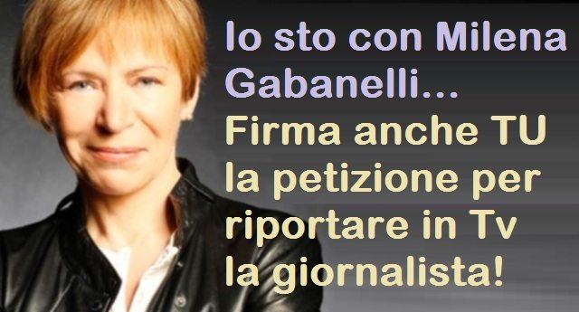 Io sto con Milena Gabanelli - Firma anche TU la petizione per riportare in Tv la giornalista!