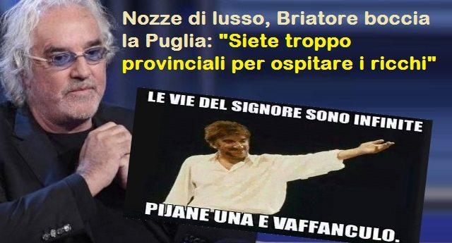 """Nozze di lusso, Briatore boccia la Puglia: """"Siete troppo provinciali per ospitare i ricchi"""". Ma si sa, con i soldi non ci compri la dignità ...e comunque i pugliesi se ne faranno una ragione!"""