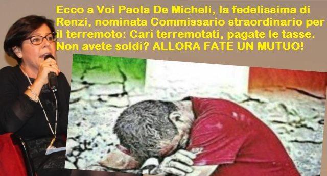 Ecco a Voi Paola De Micheli, la fedelissima di Renzi, nominata Commissario straordinario per il terremoto: Cari terremotati, pagate le tasse. Non avete soldi? ALLORA FATE UN MUTUO!