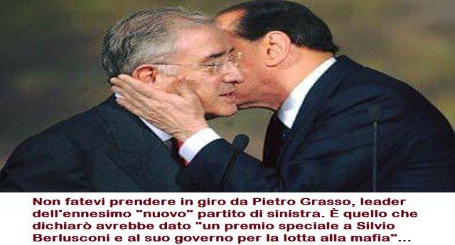 """Non fatevi prendere in giro da Pietro Grasso, leader dell'ennesimo """"nuovo"""" partito di sinistra. È quello che dichiarò avrebbe dato """"un premio speciale a Silvio Berlusconi e al suo governo per la lotta alla mafia""""... Figuratevi..."""