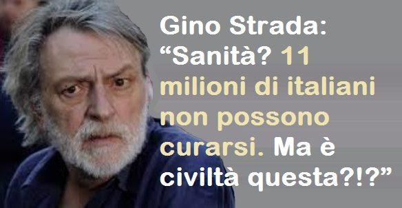 """Gino Strada: """"Sanità? 11 milioni di italiani non possono curarsi. Ma è civiltà questa?"""""""