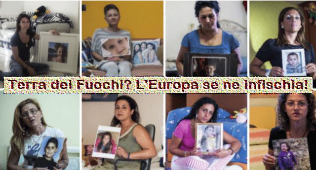 Il Parlamento europeo se ne infischia altamente delle mamme e dei bambini di Terra dei Fuochi!