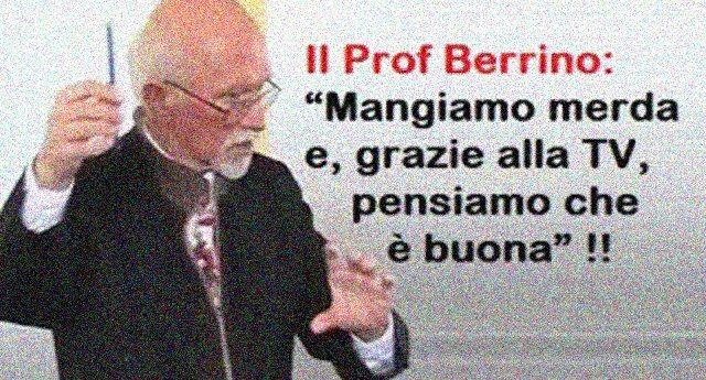 """Il Prof. Berrino """"Mangiamo merda e, grazie alla TV, pensiamo che è buona"""" – Il video censurato dal Web !!"""