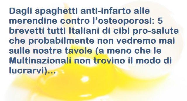 Dagli spaghetti anti-infarto alle merendine contro l'osteoporosi: 5 brevetti tutti Italiani di cibi pro-salute che probabilmente non vedremo mai sulle nostre tavole (a meno che le Multinazionali non trovino il modo di lucrarvi)...