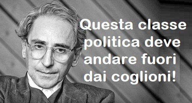 Tutti d'accordo con il grande Franco Battiato: «Questa classe politica deve andare fuori dai coglioni» !!