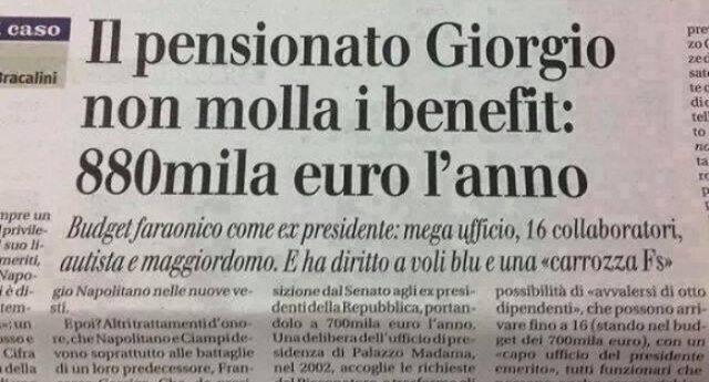 Per rinfrescarVi la memoria - QUELLI DEL SI – Il sig. Giorgio Napolitano (professione: ex Presidente della Repubblica) non molla i suoi privilegi: 880.000 Euro l'anno solo di pensione !!