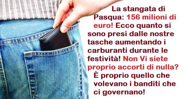 La stangata di Pasqua: 156 milioni di euro! Ecco quanto si sono presi dalle nostre tasche aumentando i carburanti durante le festività! Non Vi siete proprio accorti di nulla? È proprio quello che volevano i banditi che ci governano!