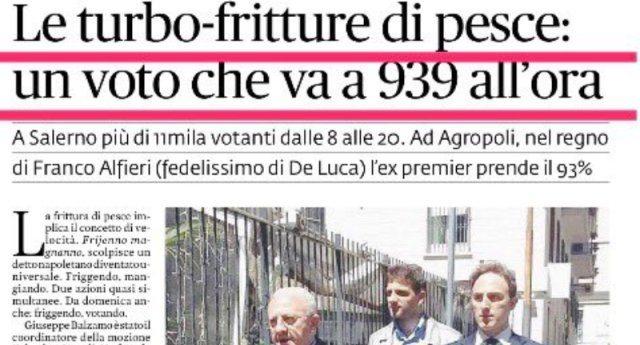 """Come si fa a prendere il 69% di consensi alle """"buffonarie"""" Pd dopo che in tre anni ha messo in ginocchio un Paese? Semplice, con le Turbo-fritture di pesce. Offre De Luca!"""