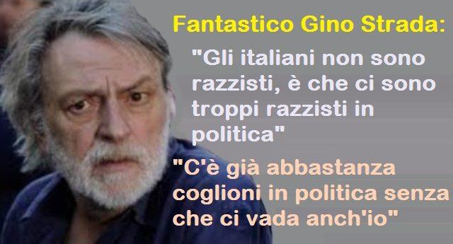 """Fantastico Gino Strada: """"C'è già abbastanza coglioni in politica senza che ci vada anch'io"""""""