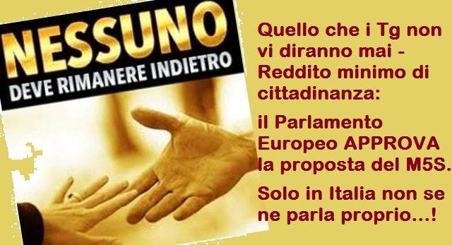 Quello che i Tg non vi diranno mai - Reddito minimo di cittadinanza: il Parlamento Europeo APPROVA la proposta del M5S. Solo in Italia non se ne parla proprio...!