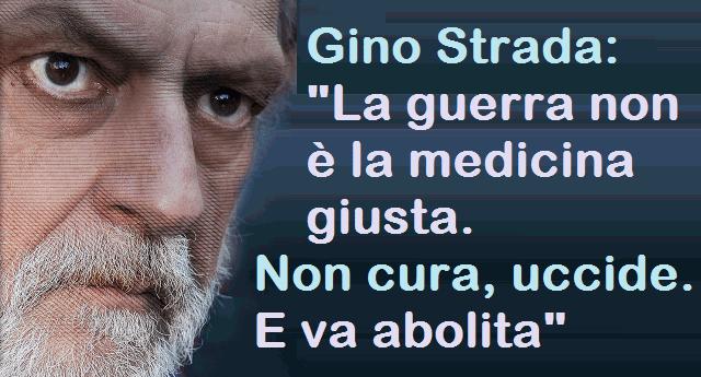 """Gino Strada: """"La guerra non è la medicina giusta. Non cura, uccide. E va abolita"""""""