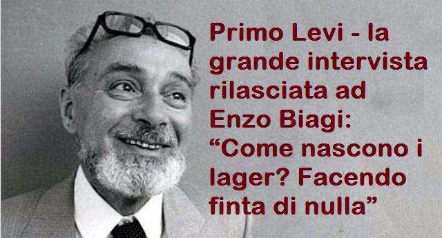 """32 anni fa ci lasciava Primo Levi - Vogliamo ricordarlo con la grande intervista rilasciata ad Enzo Biagi: """"Come nascono i lager? Facendo finta di nulla�"""