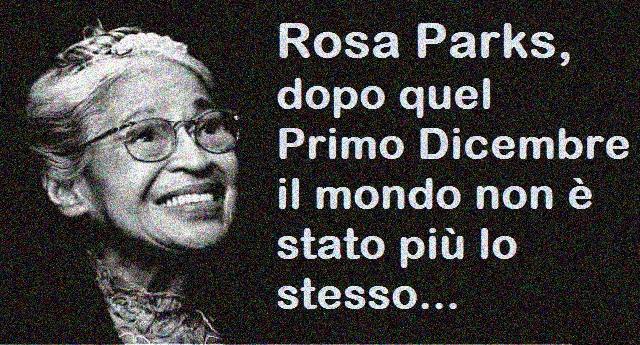 Rosa Parks, dopo quel Primo Dicembre di 63 anni fa il mondo non è stato più lo stesso...