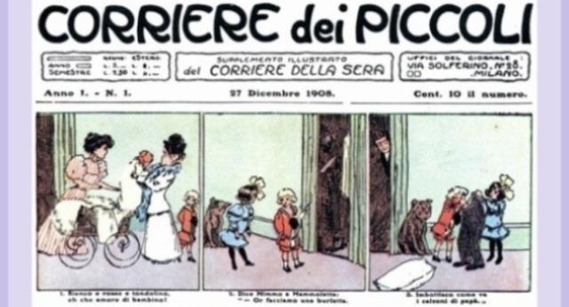Domenica 27 dicembre 1908 - In edicola il primo numero del Corriere dei Piccoli - Nasce così il fumetto italiano.