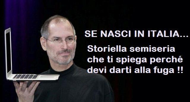 SE NASCI IN ITALIA… Storiella semiseria che ti spiega perché devi darti alla fuga !!