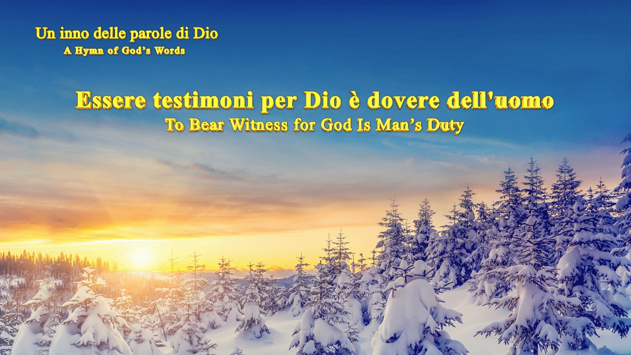 Essere testimoni per Dio è dovere dell'uomo