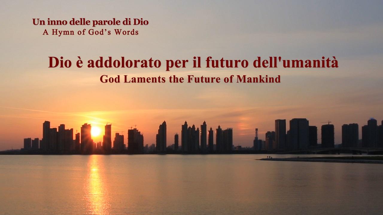 Dio è addolorato per il futuro dell'umanità